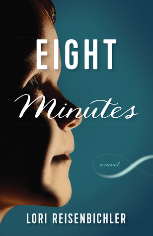 Eight Minutes by Lori Reisenbichler