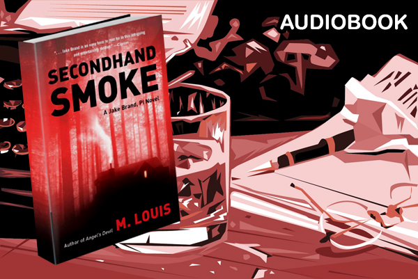 Audiobook Review: Secondhand Smoke (Jake Brand, PI #2) by M. Louis